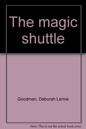 9780865280175: The magic shuttle