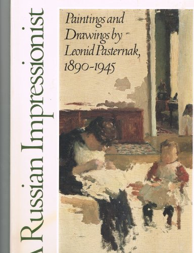 A Russian Impressionist: Paintings and Drawings by Leonid Pasternak, 1890-1945
