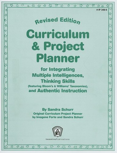 9780865300491: Curriculum & Project Planner: For Integrating Multiple Intelligences, Thinking Skills (featuring Bloom's & Williams' Taxonomies), and Authentic Instruction (Latest-and-Greatest Teaching Tips)