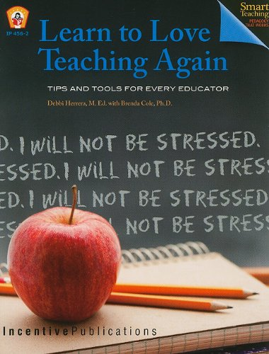 9780865300507: Learn to Love Teaching Again: Tips and Tools for Every Educator (Read About It)