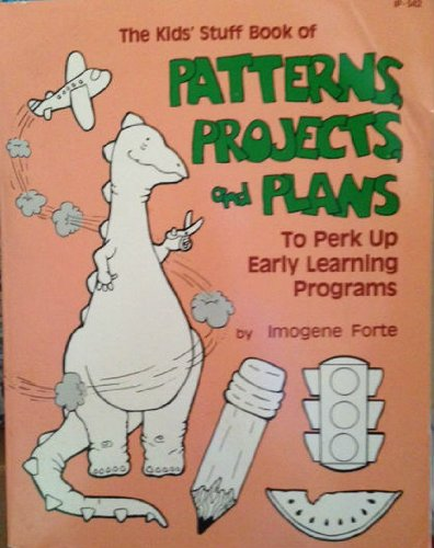 9780865300545: The Kid's Stuff Book of Patterns, Projects, and Plans to Perk Up Early Learning Programs