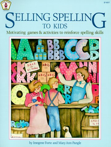 9780865300606: Selling Spelling to Kids: Motivating Games and Activities to Reinforce Spelling Skills (Kids' Stuff)