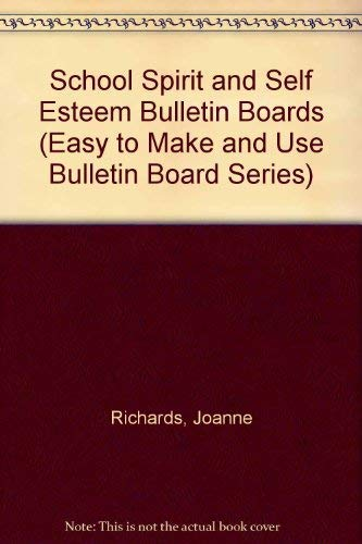 Easy to Make and Use School Spirit and Self-Esteem Bulletin Boards: Richards, Joanne and Marianne ...