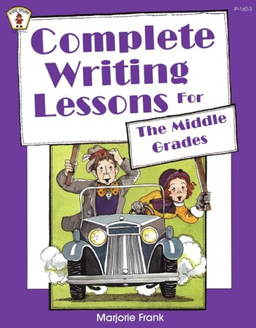 9780865301603: Complete Writing Lessons For The Middle Grades (Kids' Stuff)