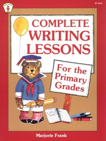 9780865301634: Complete Writing Lessons for the Primary Grades (Kids' Stuff)