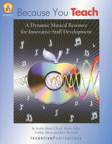 Because You Teach: A Dynamic Musical Resource: Hunt-Ullock, Kathy; Selby,