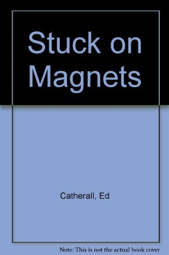 Stuck on Magnets: Ed Catherall, Bev McKay
