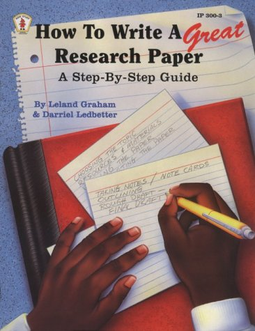 9780865302525: How to Write a Great Research Paper: A Step-By-Step Guide (Kids' Stuff)