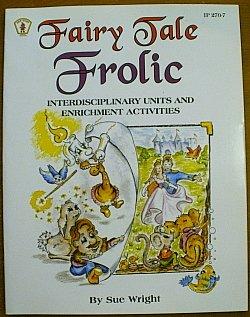 9780865302600: Fairy Tale Frolic: Interdisciplinary Units and Enrichment Activities (Kids' Stuff)