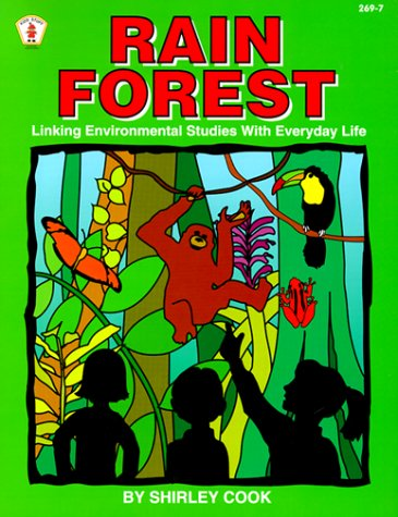 Rain Forest: Linking Environmental Studies With Everyday Life: Cook, Shirley