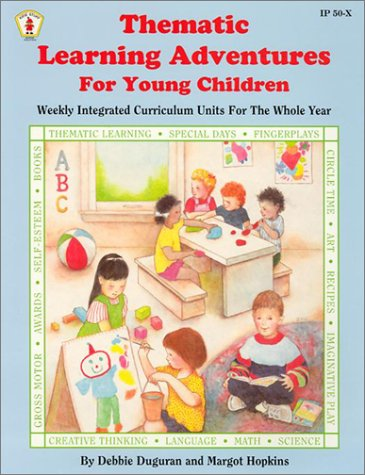 9780865302839: Thematic Learning Adventures for Young Children: Weekly Integrated Curriculum Units for the Whole Year (Kids' Stuff)