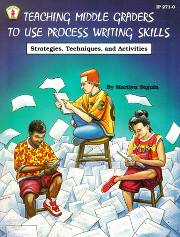 9780865302990: Teaching Middle Grades to Use Process Writing Skills: Strategies, Techniques, and Activities (Kids' Stuff)