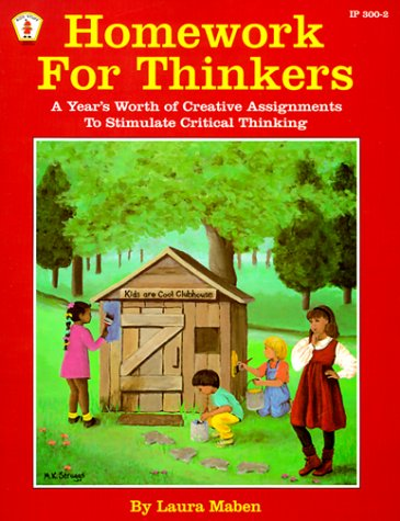 9780865303003: Homework for Thinkers: A Year's Worth of Creative Assignments to Stimulate Critical Thinking (Kids' Stuff)