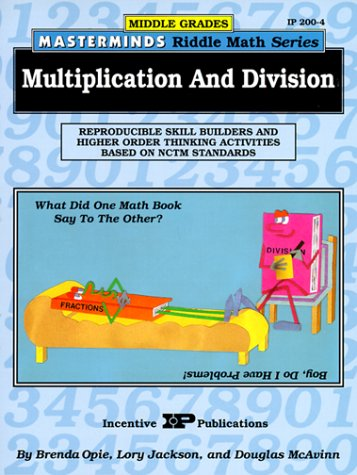 9780865303041: Multiplication and Division: Reproducible Skill Builders and Higher Order Thinking Activities Based on NCTM Standards (Middle Grades Masterminds Riddle Math Series)