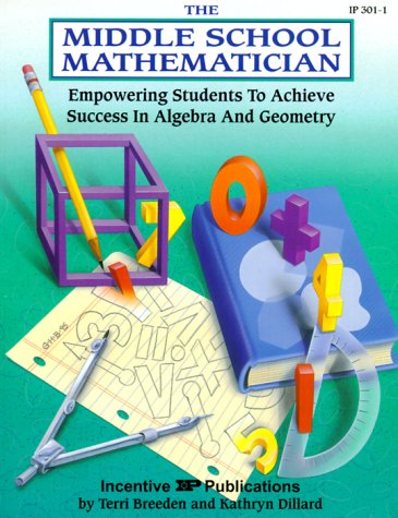 The Middle School Mathematician: Empowering Students to: Breeden, Terri