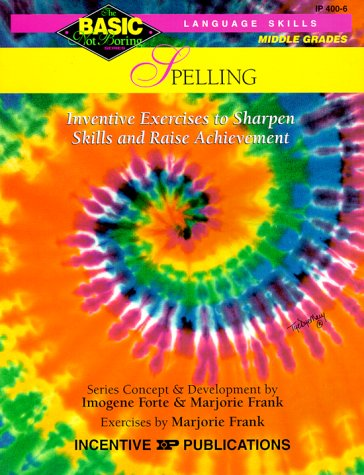 Spelling BASIC/Not Boring 6-8+: Inventive Exercises to Sharpen Skills and Raise Achievement (0865303665) by Forte, Imogene; Frank, Marjorie