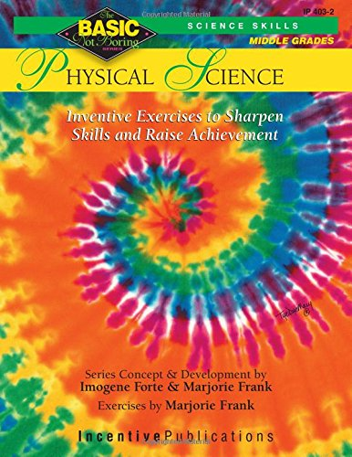 Physical Science: Inventive Exercises to Sharpen Skills and Raise Achievement