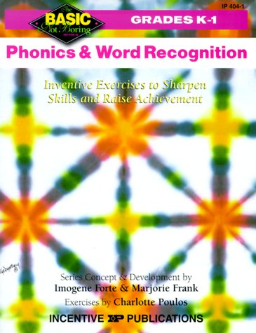 Phonics and Word Recognition: Inventive Exercises to Sharpen Skills and Raise Achievement (Basic, Not Boring  K to 1) (0865303835) by Forte, Imogene; Frank, Marjorie; Poulos, Charlotte