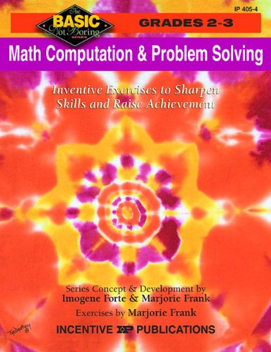 9780865303942: Math Computation and Problem Solving: Inventive Exercises to Sharpen Skills and Raise Achievement, Grades 2-3 (Basic, Not Boring series)