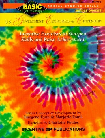 9780865304345: U.S. Government, Economics, & Citizenship BASIC/Not Boring 6-8+: Inventive Exercises to Sharpen Skills and Raise Achievement