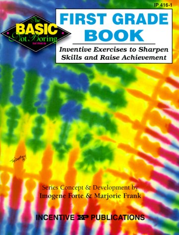 9780865304512: First Grade Book: Inventive Exercises to Sharpen Skills and Raise Achievement (Basic Not Boring)