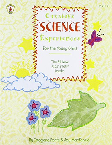Creative Science Experiences for the Young Child: Imogene Forte; Joy