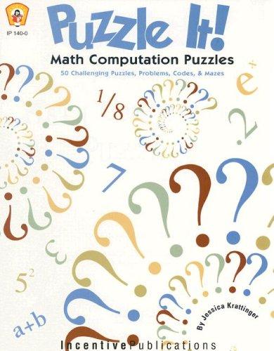 9780865305144: Puzzle It! Math Computation Puzzles: 50 Challenging Puzzles, Problems, Codes, & Mazes