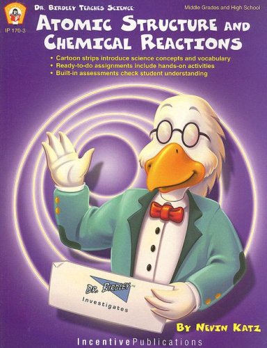 9780865305373: Dr. Birdley Teaches Science: Atomic Structure & Chemical Reactions