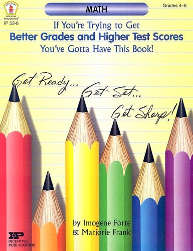 9780865306455: If You're Trying to Get Better Grades and Higher Test Scores in Math You've Gotta Have This Book! (Kids' Stuff)