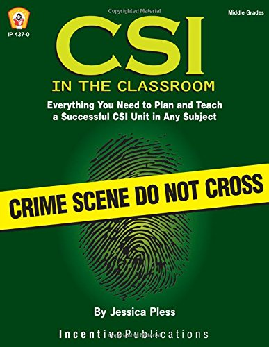 9780865306721: CSI in the Classroom: Everything You Need to Plan and Teach a Successful CSI Unit in Any Subject (Middle Grades)