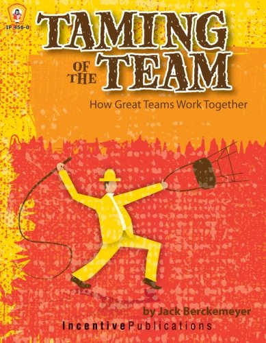 9780865307575: Taming of the Team: How Great Teams Work Together