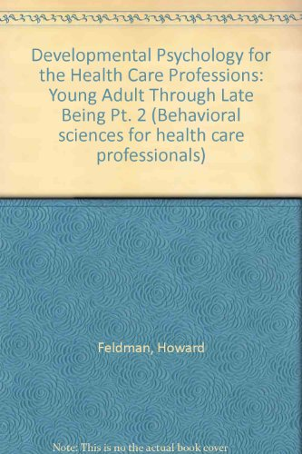 9780865310124: Developmental Psychology For The Health Care Professions: Part Ii: Young Adult Through Late Aging (Behavioral Sciences for Health Care Professionals)