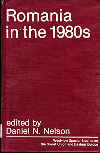 9780865310278: Romania In The 1980s (Westview Special Studies on the Soviet Union and Eastern Eur)