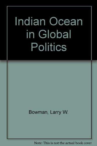 9780865310384: The Indian Ocean In Global Politics (Westview special studies in international relations)
