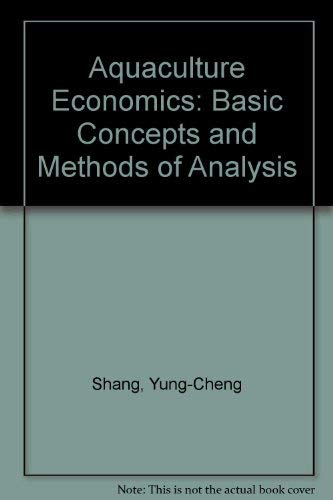 9780865310476: Aquaculture Economics: Basic Concepts And Methods Of Analysis (Westview Special Studies in Agriculture/Aquaculture Science)