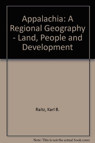 9780865310759: Appalachia: A Regional Geography: Land, People, And Development