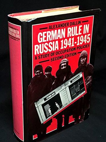 German Rule in Russia, 1941-1945: A Study: Dallin, Alexander