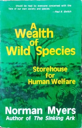 9780865311329: A Wealth Of Wild Species: Storehouse For Human Welfare