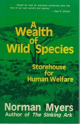 9780865311336: A Wealth Of Wild Species: Storehouse For Human Welfare