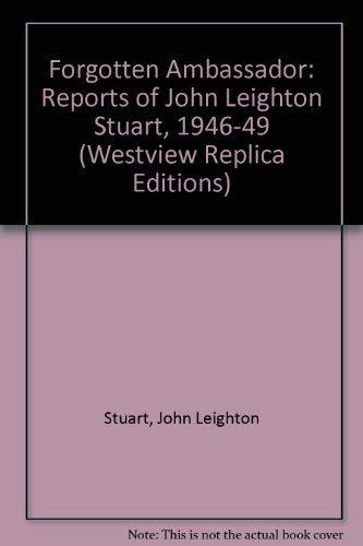 The Forgotten Ambassador the Report of John: Stuart John Leighton