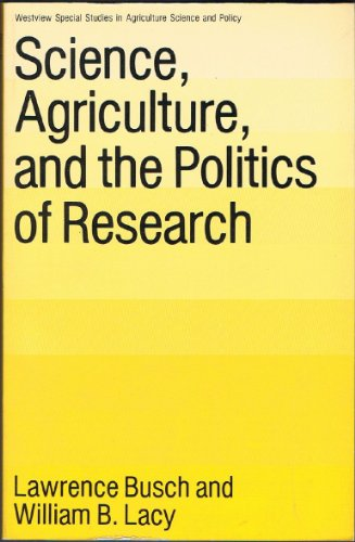 9780865312302: Science, Agriculture, And The Politics Of Research (Rural Studies Series of the Rural Sociological Society)