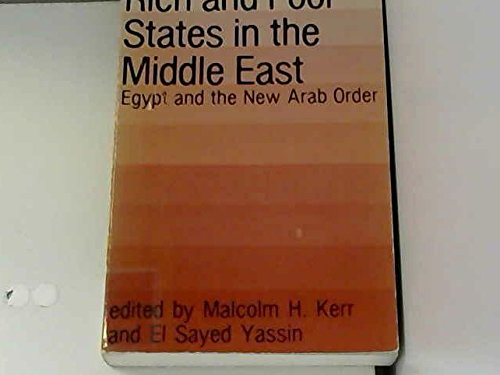 9780865312760: Rich And Poor States In The Middle East: Egypt And The New Arab Order (Westview Special Studies on the Middle East)