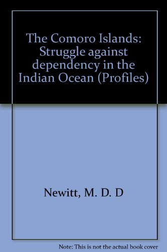 9780865312920: The Comoro Islands: Struggle Against Dependency In The Indian Ocean (Profiles)
