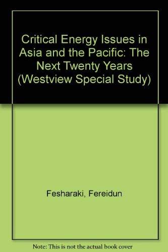 Critical Energy Issues in Asia and the: Fesharaki, Fereidun, Brown,