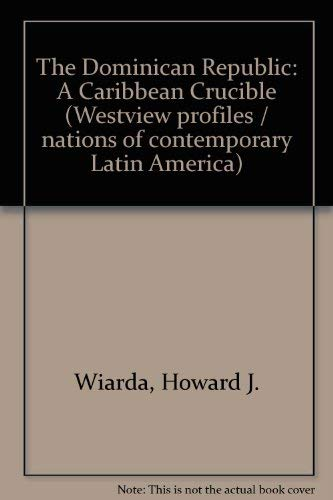 9780865313330: The Dominican Republic: A Caribbean Crucible