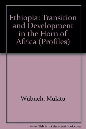 9780865314269: Ethiopia: Transition And Development In The Horn Of Africa (Profiles : Nations of Contemporary Africa)