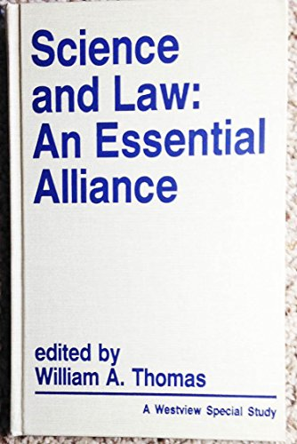 9780865314429: Science And Law: An Essential Alliance (Westview Special Study)