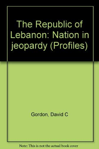 9780865314504: The Republic Of Lebanon: Nation In Jeopardy (Profiles)