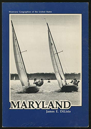 Maryland: A Geography (Geographies of the United States): James E. Dilisio