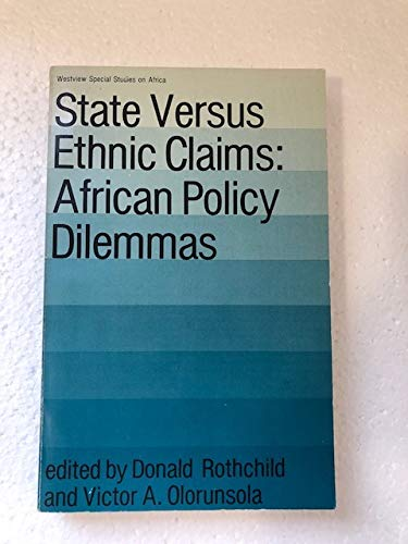 9780865315044: State Versus Ethnic Claims: African Policy Dilemmas (Westview Special Studies on Africa)
